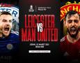 Prediksi Leicester City Vs Man United: Lanjutkan Tren ke Semifinal
